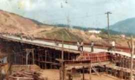Bela Vista de Minas - Construção do Viaduto em 1973, Por Carlos Roberto Moreira