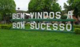Bom Sucesso - Sempre Bem Vindos..., Por Heverton J.B