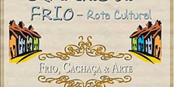 ROTA CULTURAL - CAMINHOS DO FRIO | Período - Agosto