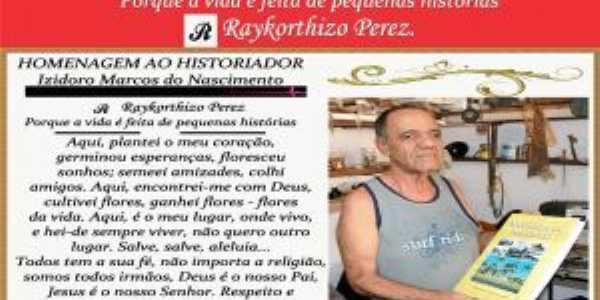 O historiador Izidoro Marcos do Nascimento, em homenagem do poeta Raykorthizo Perez, Por Raykorthizo Perez